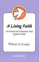 Живая вера. Сравнительно-историческое исследование квакерского вероучения // Уилмер Купер