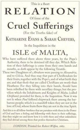 Повествование о жестоких страданиях (ради Истины) Катарины Эванс и Сары Чеверс, в инквизиции на острове Мальта.